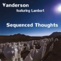 Vanderson featuring Lambert - Sequenced Thoughts